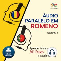 udio Paralelo em Romeno: Aprender Romeno com 501 Frases em udio Paralelo - Volume 1