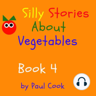 Silly Stories About Vegetables, Book 4