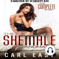 Shemale Anomaly, The - The Complete Story