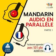 Mandarin audio en parallle 1: Facilement apprendre le mandarinavec 501 phrases en audio en parallle - Partie 1