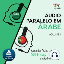 udio Paralelo em rabe: Aprender rabe com 501 Frases em udio Paralelo - Volume 1