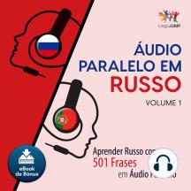 udio Paralelo em Russo: Aprender Russo com 501 Frases em udio Paralelo - Volume 1