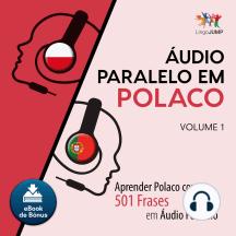 udio Paralelo em Polaco: Aprender Polaco com 501 Frases em udio Paralelo - Volume 1