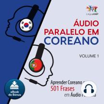 udio Paralelo em Coreano: Aprender Coreano com 501 Frases em udio Paralelo - Volume 1