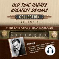 Old Time Radio's Greatest Dramas, Collection Volume 2: 12 Half Hour Original Radio Broadcasts