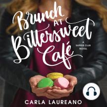 Brunch at Bittersweet Cafe: A Supper Club Novel