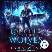 Longing For Her Wolves: Hungry for Her Wolves Book 2, A Reverse Harem Paranormal Romance