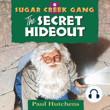 The Secret Hideout: Sugar Creek Gang, Book 6