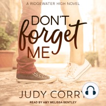 Don't Forget Me: A Ridgewater High Novel