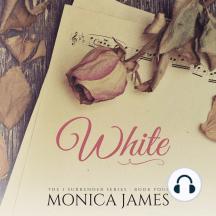 White: I Surrender, Book 4