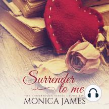 Surrender to Me: The I Surrender Series