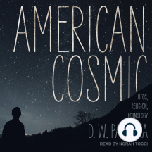 American Cosmic: UFOs, Religion, Technology