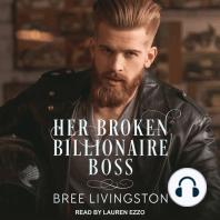 Her Broken Billionaire Boss