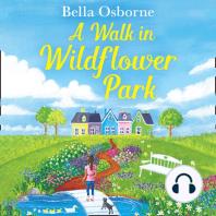 A Walk in Wildflower Park