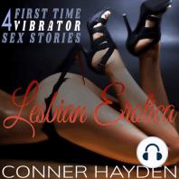 Lesbian Erotica-4 First Time Vibrator Sex Stories