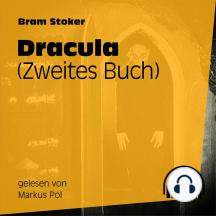 Dracula: Zweites Buch - Ungekürzt