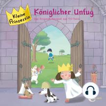 Folge 4: Königlicher Unfug (Das Original-Hörspiel zur TV-Serie)