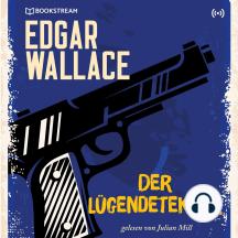 Edgar Wallace und der Fall: Der Lügendetektor: Edgar Wallace Reihe 14