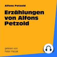 Erzählungen von Alfons Petzold