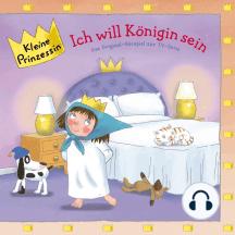 Folge 12: Ich will Königin sein: Das Original-Hörspiel zur TV-Serie