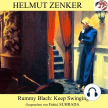 Rummy Blach: Keep Swinging