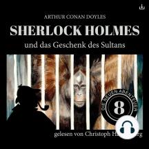 Sherlock Holmes und das Geschenk des Sultans: Die neuen Abenteuer