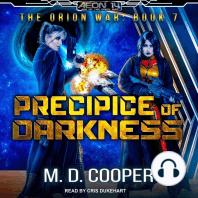 Precipice of Darkness: The Orion War, Book 7