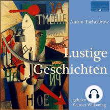 Anton Tschechow: Lustige Geschichten: gelesen von Werner Wilkening