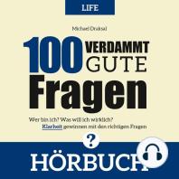 100 Verdammt gute Fragen – LIFE