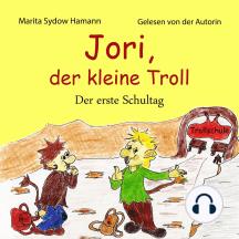 Jori, der kleine Troll: Der erste Schultag