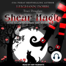 Shear Magic: A Silver Hollow Paranormal Cozy Mystery