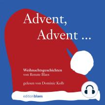 Advent, Advent …: Weihnachtsgeschichten von Renate Blaes