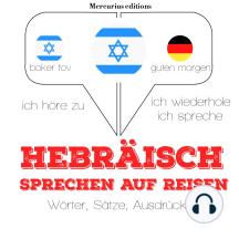 Hebraisch sprechen auf Reisen