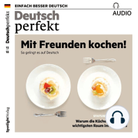 Deutsch lernen Audio - Mit Freunden kochen