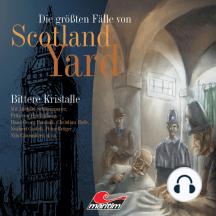 Die größten Fälle von Scotland Yard, Folge 1: Bittere Kristalle