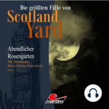Die größten Fälle von Scotland Yard, Folge 14: Abendlicher Rosengarten