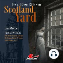 Die größten Fälle von Scotland Yard, Folge 16: Ein Mörder verschwindet