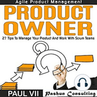 Agile Product Management: Product Owner: 27 Tips to Manage Your Product and Work with Scrum Teams