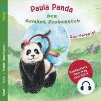 Paula Panda - Der Bambus-Zauberstab - Dein Weg zum Glck