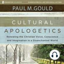Cultural Apologetics: Audio Lectures: Renewing the Christian Voice, Conscience, and Imagination in a Disenchanted World