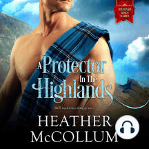 A Protector in the Highlands: She'll teach him a thing or two...