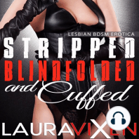 Stripped, Blindfolded and Cuffed