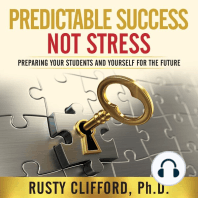 Predictable Success...Not Stress!: Preparing Your Students and Yourself for the Future