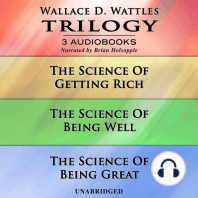 Wallace D. Wattles Trilogy: The Science Of Getting Rich|The Science Of Being Well|The Science Of Being Great