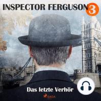 Das letzte Verhör - Inspector Ferguson, Fall 3