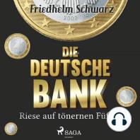 Die Deutsche Bank - Riese auf tönernen Füßen