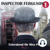 Feierabend für Miss Peal - Inspector Ferguson, Fall 1