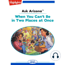 When You Can't Be in Two Places at Once: Ask Arizona