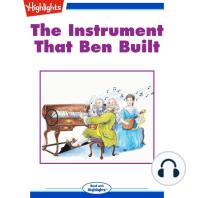 The Instrument That Ben Built