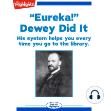 """""""Eureka!"""" Dewey Did It: His system helps you every time you go to the library."""